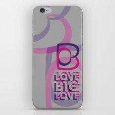 LOVE BIG LOVE iPhone Skin