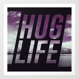 Hug Life Art Print