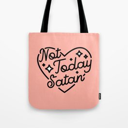 not today satan I Tote Bag