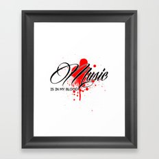 Music is in my Blood Framed Art Print