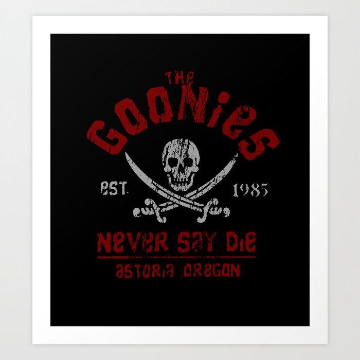 The Goonies - Never Say Die Art Print