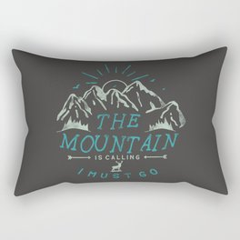 Mountain is Calling I must Go Rectangular Pillow
