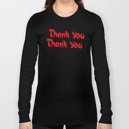 Seemed Like A Good Idea @ The Time  Long Sleeve T-shirt