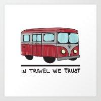 IN TRAVEL WE TRUST Art Print