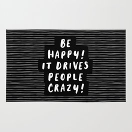 Be Happy It Drives People Crazy black and white modern typography minimalism home room wall decor Rug