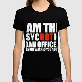 Hot Psychotic Loan Officer You Were Warned About T-shirt