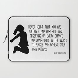 Never Doubt - Hillary Clinton Quote Laptop Sleeve