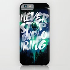 NEVER STOP EXPLORING iPhone 6s Slim Case