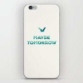 Maybe Tomorrow – Crow iPhone Skin