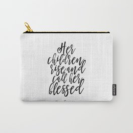 PROVERBS 31:28 Her Children Rise And Call Her Blessed, Gift For Mom, Mom Wall Art,Bible Verse,Script Carry-All Pouch