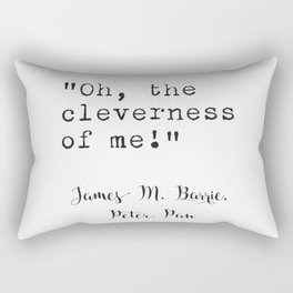 """""""Oh, the cleverness of me!"""" J.M. Barrie quote  Rectangular Pillow"""