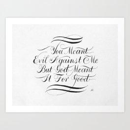 God Meant it For Good Art Print
