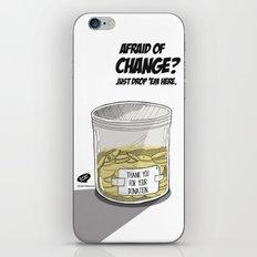 Afraid of Change? iPhone & iPod Skin