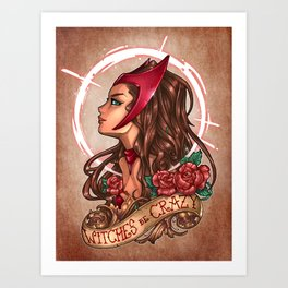 WiTcHeS bE CraZy Art Print