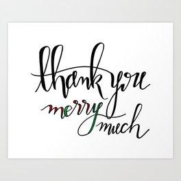 Thank You Merry Much Art Print
