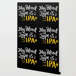 My Blood Type is IPA+ - Gift Wallpaper