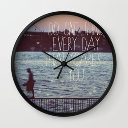 Do One Thing Every Day That Scares You Wall Clock