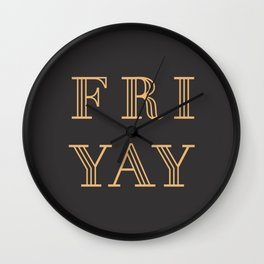 Fri Yay Modern Minimalist Lettering Typography Quote Wall Clock