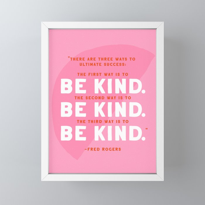 Be Kind Mr Rogers Quote Framed Mini Art Print By Kathnash Society6