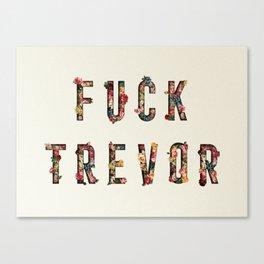Fuck Trevor Canvas Print