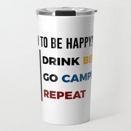 Be Happy Drink Beer Go Camping Design Travel Mug