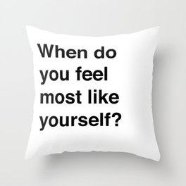 Most Like Yourself Throw Pillow