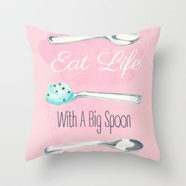 Eat Life With A Big Spoon Motivational Poster Throw Pillow