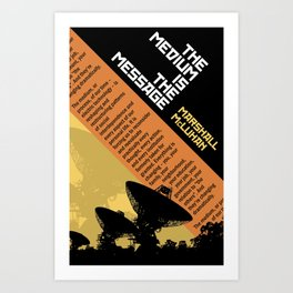 The Medium is the Message Art Print