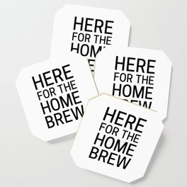 Here for the Homebrew Coaster