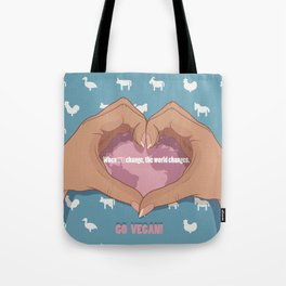 WHEN WE CHANGE THE WORLD CHANGES! Tote Bag