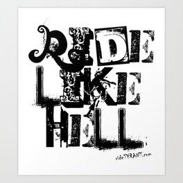 "TYRANT ""Ride Ransom"" Art Print"