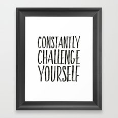 Constantly Challenge Yourself Art Print  Framed Art Print