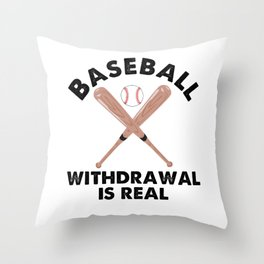Baseball Withdrawal Is Real Funny Sports Quotes Memes Lover Throw Pillow