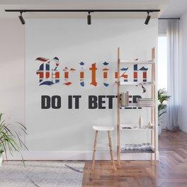 British do it better. UK Wall Mural