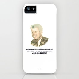 What You Can Do For Your Country iPhone Case