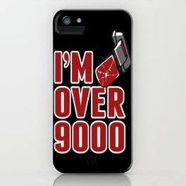 I'm Over 9000 iPhone Case