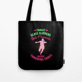 Forget Glass Slippers This Princess Wears Throwing Shoes Tote Bag
