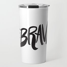 Be Brave Lettering Travel Mug