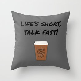 Life's Short, Talk Fast Throw Pillow