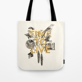 Time to live Tote Bag