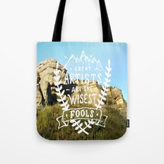Great artists are the wisest fools Tote Bag