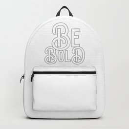 Be Bold! Backpack