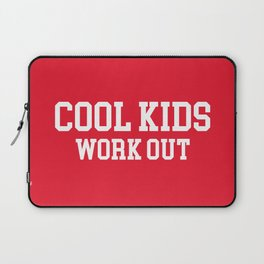 Cool Kids Work Out Gym Quote Laptop Sleeve