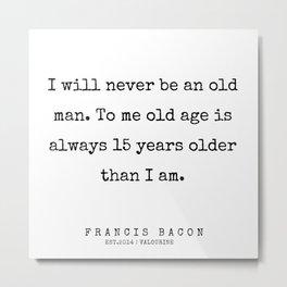 50  | Francis Bacon Quotes | 200205 Metal Print