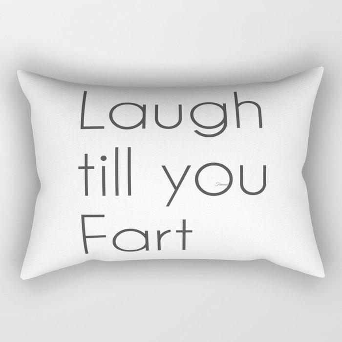 Laugh till you Fart Rectangular Pillow