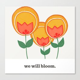 we will bloom. Canvas Print