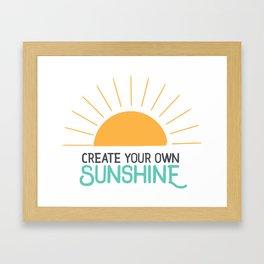 Create Your Own Sunshine Framed Art Print