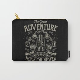 The Great Adventure is Out There Carry-All Pouch
