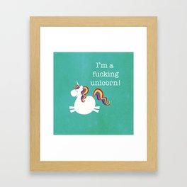 I'm a fucking Unicorn - straight up, no censor.  Framed Art Print