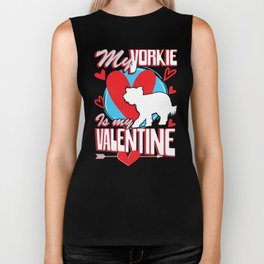 My Yorkie Is My Valentine Funny Dog Lover T-Shirt Biker Tank